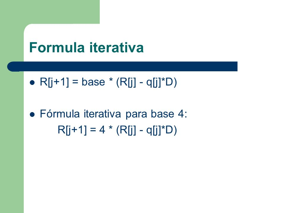 Formula iterativa R[j+1] = base * (R[j] - q[j]*D)